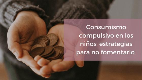 consumismo compulsivo niños